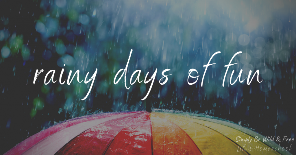 Rainy Days of Fun - Rainy Day Games and Indoor Activities for Kids