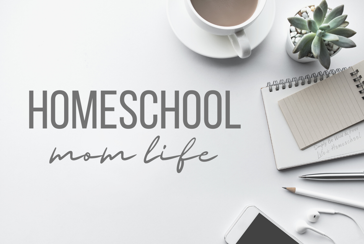 Homeschool Mom Life - Simple Tips and Helps for New Homeschool Parents